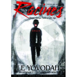 Magazine Racines - N°37 : Le Yovodah. La déportation et l'esclavage des Africains