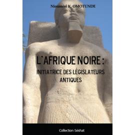 L'Afrique noire : Initiatrice des législateurs antiques